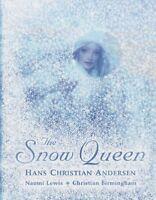 The Snow Queen By Hans Christian Andersen. 9781406306347