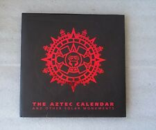 The Aztec Calendar & Other Solar Monuments / Eduardo Matos Moctezuma and Solis