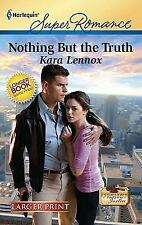 Nothing But the Truth, Lennox, Kara, 0373784406, Book, Acceptable