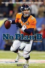 No Plan B: Most Valuable PeytonManning's Comeback with the Denver Broncos