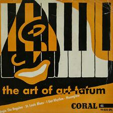 "THE ART OF ART TATUM - CORAL E.P. ST.LOUIS BLUES - MOONGLOW  7""SINGLES (h466)"