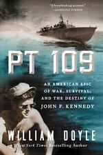 Pt-109 An American Epic Of War Survival JFK Destiny William Doyle Hardcover