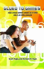 Glued to Games: How Video Games Draw Us In and Hold Us Spellbound (New