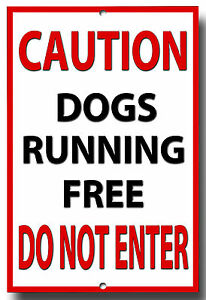 CAUTION DOGS RUNNING FREE DO NOT ENTER METAL SIGN,A5,WARNING,SECURITY,NOTICE