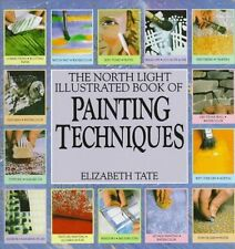 The North Light Illustrated Book of Painting Techniques by Elizabeth Tate
