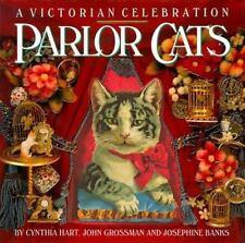 Parlor Cats: A Victorian Celebration by Grossman, John, Hart, Cynthia, Good Book