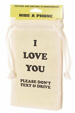 Hide a Phone Bag I Love You Please Don't TextDrive Cellphone Cover While Driving
