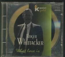 ROGER WHITTAKER What Love Is K.Point GOLD CD Easy Listening Folk