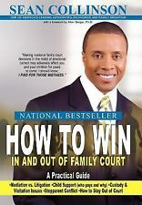 How to Win in and Out of Family Court : A Practical Guide by Sean Collinson...