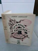 Envoi de l'auteur - Simon Arbellot - J'ai Vu Mourir Le Boulevard - 1950