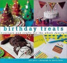 Birthday Treats: Recipes and Crafts for the Whole Family (Treats: Just Great Rec