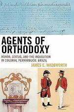 AGENTS OF ORTHODOXY - WADSWORTH, JAMES E. - NEW HARDCOVER BOOK