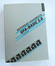 REFERENZ HANDBUCH GFA BASIC 3.0 FÜR DEN ATARI ST Michael Kofler SYBEX