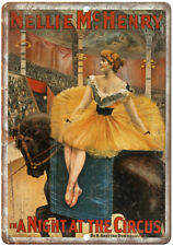 "Nellie McHenery A Night at The Circus 10"" X 7"" Reproduction Metal Sign ZH109"