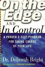On the Edge and in Control: A Proven 8-Step Program for Getting the Most Out of