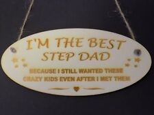 """""""The Best Step Dad"""" Crazy Kids Novelty Wooden Hanging Plaque Fathers sign Gift"""