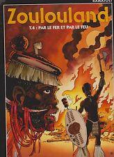 Zoulouland 4. Par le fer et par le feu. Ramaïoli. SOLEIL 1996 réédition