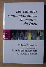 les cultures contemporaines, demeures de Dieu - Robert Pousseur
