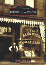 Brewing In Cleveland by Arcadia Publishing-2005, 200+ b/w images Ohio Beer