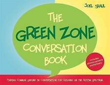The Green Zone Conversation Book: Finding Common Ground in Conversation for Children on the Autism Spectrum by Joel Shaul (Hardback, 2014)