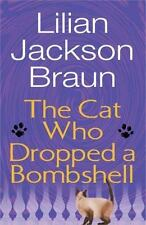 NEW - The Cat Who Dropped a Bombshell by Braun, Lilian Jackson