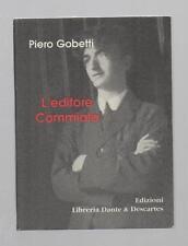 (Libro mignon) STORIE IN TRENTADUESIMO : PIERO GOBETTI - L'EDITORE COMMIATO.