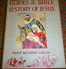 Heroes of the Bible and the Story of Jesus HB Olive Beaupre Miller illustrated