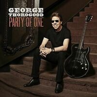 GEORGE THOROGOOD Party Of One CD BRAND NEW Gatefold Sleeve