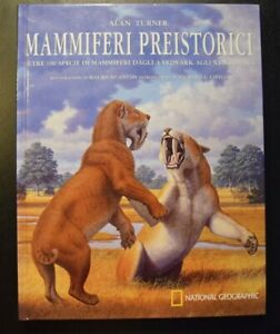 Mammiferi preistorici - Alan Turner - National Geographic 2010