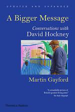 A Bigger Message: Conversations w David Hockney by Martin Gayford Paperback Book