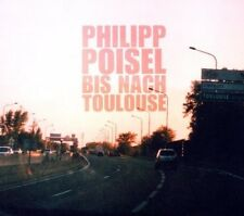 PHILIPP POISEL - BIS NACH TOULOUSE  CD  12 TRACKS POP INTERNATIONAL  NEU