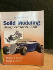 Introduction to Solid Modeling using Solidworks 2009. college textbook
