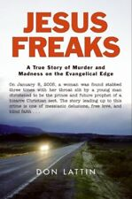 Jesus Freaks: A True Story of Murder and Madness o