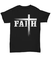 Christian Faith And Cross T-Shirt Believe God Christ Unisex Tee Gifts Men Women