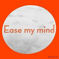 Criez Out Louds-Ease My Mind CD NEUF
