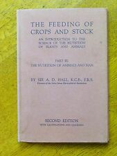 The Feeding of Crops and Stock - Sir A D Hall (Hardback, 1937) Part III