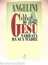 LA VITA DI GESU NARRATA DA SUA MADRE Cesare Angelini Rusconi Religione 3 Bibbia