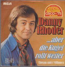 """7"""" Danny Rhoder Aber die Kugel rollt weiter / Einsam unter Millionen 70`s RCA"""