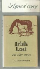 IRISH LAD and other stories by J C BENDRODT 1966 1st Ed 2x SIGNED Frank Clune Hc