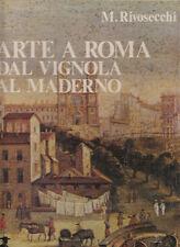 ARTE RIVOSECCHI ARTE A ROMA DAL VIGNOLA AL MADERNO 1977 LIBRO CINQUECENTO