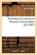 Technique du TRAITEMENT TERMICA d'aix - LES-BAINS da Jean dardel (libro in brossura/.