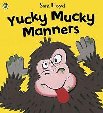 Yucky Mucky Manners, Very Good Condition Book, Lloyd, Sam, ISBN 9781846169489