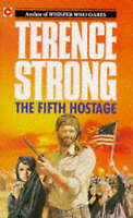 The Fifth Hostage (Coronet Books), Terence Strong   Paperback Book   Acceptable