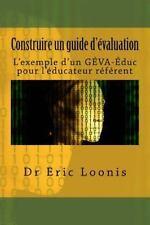 Construire un Guide D'évaluation : L'exemple d'un GÉVA-Éduc Pour l'éducateur...