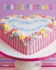 Tartas Festivas: Pasteles y Galletas Con Estilo, Para Todas Las Ocasiones (Hardb