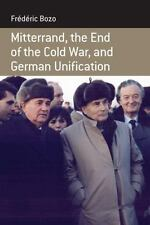 Mitterrand, the End of the Cold War, and German Unification (Berghahn Monographs