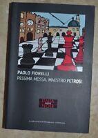 P. FIORELLI - PESSIMA MOSSA MAESTRO PETROSI 26- ED: REPUBBLICA - ANNO: 2016 (IC)