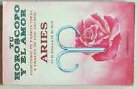 ARIES - TU HORÓSCOPO Y EL AMOR - DESCUBRE TU PAREJA IDEAL - 1991 - 158 PÁGINAS