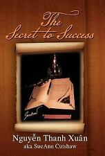 The Secret to Success by Nguyen Thanh Xuân (2011, Hardcover)