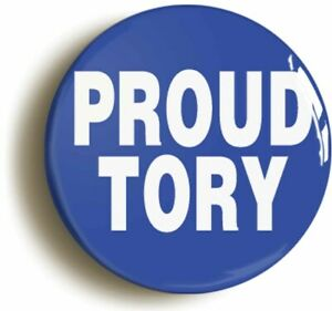 PROUD TORY CONSERVATIVE BADGE BUTTON PIN